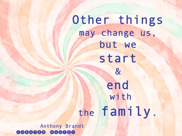 The 53 Best Quotes About Family Curated Quotes